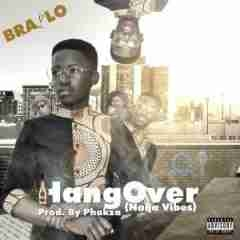 Brailo - HangOver (Prod. By Phakza)